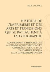 Histoire de l'imprimerie et des arts et professions qui se rattachent à la typographie - Couverture - Format classique