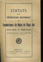 Statuts De La Federation Nationale Des Combattants De Moins De Vingt Ans 1914-1918 Et 1939-1945 - Couverture - Format classique