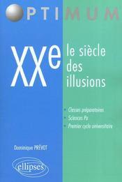 Xxe Le Siecle Des Illusions Classes Preparatoires Sciences Po Premier Cycle Universitaire - Intérieur - Format classique