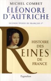 Eléonore d'Autriche ; seconde épouse de François Ier - Couverture - Format classique