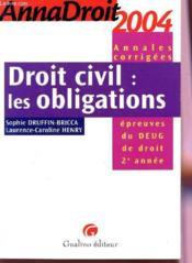Anna droit 2004 droit civil les obligations (édition 2004) - Couverture - Format classique