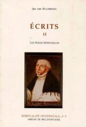 Écrits II ; les noces spirituelles - Couverture - Format classique