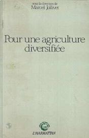 Pour Une Agriculture Diversifiee Arguments ... - Couverture - Format classique