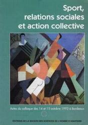 Sport, Relations Sociales Et Action Collective. Colloque De Bordeaux, 14-15 Oct. 1993 - Couverture - Format classique