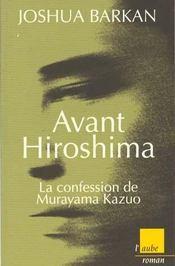 Avant Hiroshima, La Confession De Murayama Kazuo - Intérieur - Format classique