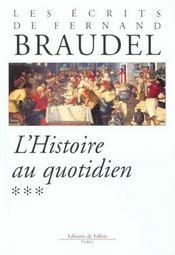 Les ecrits de fernand braudel - l'histoire au quotidien - Intérieur - Format classique