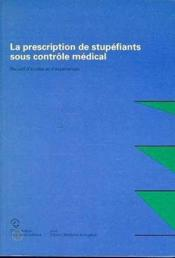 La prescription de stupefiants sous controle medical - Couverture - Format classique