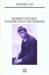 Robert Walser - Danser Dans Les Marges - Intérieur - Format classique