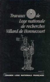 Travaux de la loge nationale de recherches Villard de Honnecourt n°27 - Couverture - Format classique