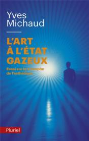 Vente  L'art a l'etat gazeux  - Michaud-Y. - Yves Michaud