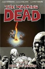 Vente livre :  Walking dead TP t.9 ; here we remain  - Robert Kirkman