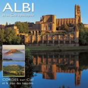 Vente livre :  Albi and its episcopal city ; Cordes sur Ciel and the land of walled towns  - Henri Bru
