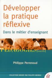 Développer la pratique réflexive ; dans le métier d'enseignant (6e édition) - Couverture - Format classique