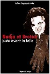 Nadja et Breton ; un amour juste avant la folie - Couverture - Format classique