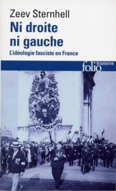 Ni droite ni gauche ; l'idéologie fasciste en France - Couverture - Format classique