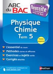 Abc Du Bac Reussite T.5 ; Physique Chimie ; Terminale S - Couverture - Format classique