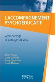L'accompagnement psychoéducatif ; vécu partagé et partage du vécu - Couverture - Format classique