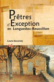 Vente  Prêtres d'exception en Languedoc-Roussillon  - Louis Secondy