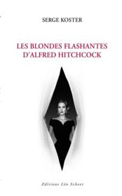 Vente  Les blondes flashantes d'Alfred Hitchcock  - Serge Koster