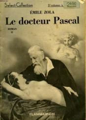 Le Docteur Pascal. Tome 2. Collection : Select Collection N° 24 - Couverture - Format classique