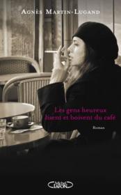 Les gens heureux lisent et boivent du café - Anne Martin-Lugant