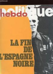 Politique Hebdo N°273 - La Fin De L'Espagne Noir - Couverture - Format classique