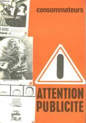 Consommateurs - Attention Publicite - Couverture - Format classique