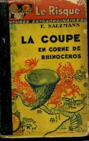 La Coupe En Corne De Rhinoceros - Couverture - Format classique