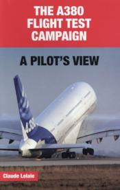 Vente livre :  The A380 flight test campaign ; a pilot's view  - Claude Lelaie