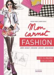 Vente livre :  Mon carnet fashion ; crée ta propre collection  - Robyn Neild - Wendy Ward