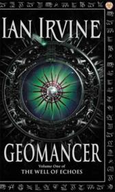 Vente livre :  GEOMANCER - WELL OF ECHOES VOL 1  - Ian Irvine