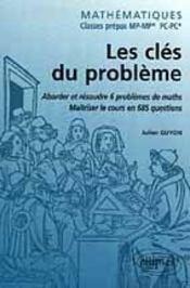 Les Cles Du Probleme Mathematiques Classes Prepas Mp-Mp* Pc-Pc* 6 Problemes 685 Questions - Intérieur - Format classique