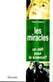 Les Miracles : Un Defi Pour La Science - Couverture - Format classique