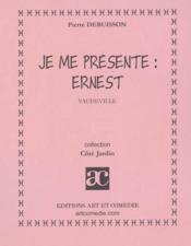 Je me presente : ernest - Couverture - Format classique