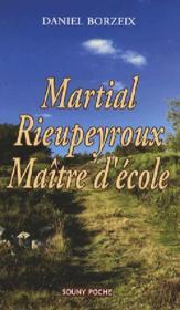Martial rieupeyroux, maître d'école - Couverture - Format classique