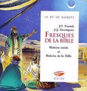 Fresques de la bible ; histoire sainte et histoire de la bible - Couverture - Format classique