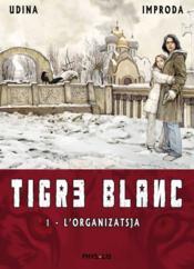 Tigre blanc t.1 ; l'organizatsja - Couverture - Format classique