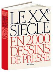 Le XXe siècle en 2000 dessins de presse - Couverture - Format classique