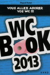 Wc book 2013 ; vous allez adorer vos wc !!! - Couverture - Format classique