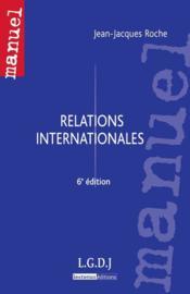 Relations internationales (6e édition) - Couverture - Format classique