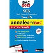 Annales Abc Bac ; Sujets & Corriges ; Ses ; Terminale Es ; Spécifique Et Spécialité (Edition 2013) - Couverture - Format classique