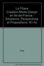 "Vente livre :  La filiere ""creation-mode-design"" en ile-de-france - situations, perspectives et  - Ccip"