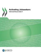 Vente livre :  Activating jobseekers ; how Australia does it  - Ocde