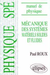 Mecanique Des Systemes Materiels Solides Et Fluides Manuel De Physique Spe - Couverture - Format classique