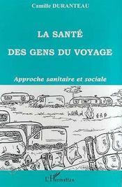 La santé des gens du voyage ; approche sanitaire et sociale - Intérieur - Format classique