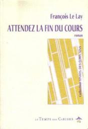 Attendez La Fin Du Cours - Couverture - Format classique