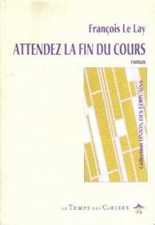 Attendez La Fin Du Cours - Intérieur - Format classique