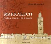 Marrakech ; la vie populaire de la médina - Intérieur - Format classique