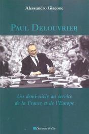 Paul Delouvrier ; Un Demi-Siecle Au Service De La France Et De L'Europe - Intérieur - Format classique