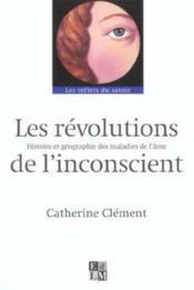 Les révolutions de l'inconscient - Couverture - Format classique